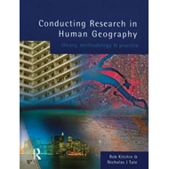 Conducting Research in Human Geography: Theory, Methodology and Practice (BOK)
