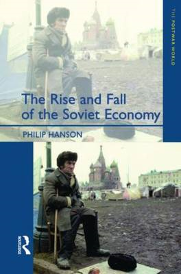 The Rise and Fall of the the Soviet Economy: An Economic History of the USSR 1945-1991 (BOK)