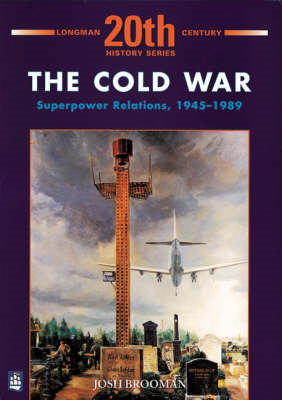 Cold War: Superpower Relations 1945-1989 (BOK)