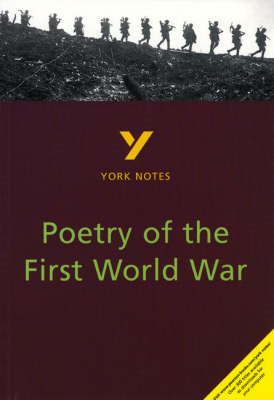 Poetry of the First World War: York Notes for GCSE (BOK)