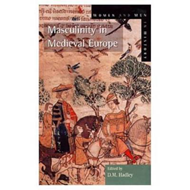Masculinity in Medieval Europe (BOK)