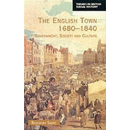 The English Town, 1680-1840: Government, Society and Culture (BOK)