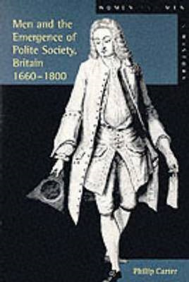 Men and the Emergence of Polite Society, Britain 1660-1800 (BOK)
