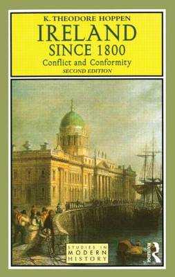 Ireland Since 1800: Conflict and Conformity (BOK)