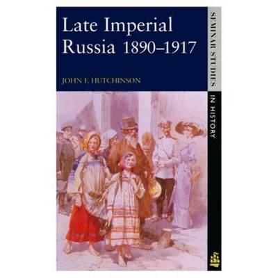 Late Imperial Russia, 1890-1917 (BOK)