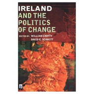 Ireland and the Politics of Change (BOK)