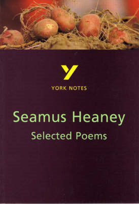 Selected Poems of Seamus Heaney: York Notes for GCSE (BOK)