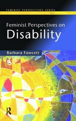 Feminist Perspectives on Disability (BOK)