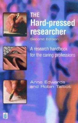 The Hard-pressed Researcher: A Research Handbook for the Caring Professions (BOK)