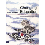 Changing Education: A Sociology of Education Since 1944 (BOK)