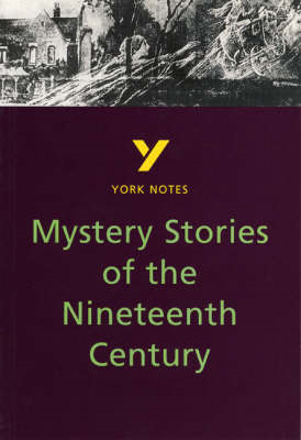 Mystery Stories of the Nineteenth Century: York Notes for GC (BOK)