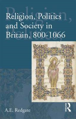 Religion, Politics and Society in Britain, 800-1066 (BOK)