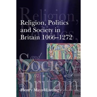 Religion, Politics and Society in Britain 1066-1272 (BOK)