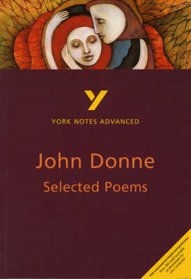 Selected Poems of John Donne: York Notes Advanced (BOK)