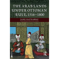 The Arab Lands Under Ottoman Rule: 1516-1800 (BOK)