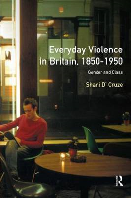 Everyday Violence in Britain, 1850-1950: Gender and Class (BOK)