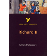 Richard II: York Notes Advanced (BOK)