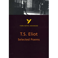 Selected Poems of T S Eliot: York Notes Advanced (BOK)
