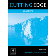 Cutting Edge Advanced Workbook with Key: A Practical Approach to Task Based Learning (BOK)