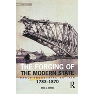 The Forging of the Modern State: Early Industrial Britain, 1783-1870 (BOK)