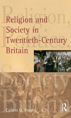 Religion and Society in Twentieth-Century Britain (BOK)