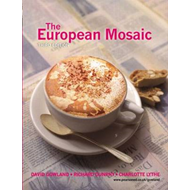 The European Mosaic: Contemporary Politics, Economics and Culture (BOK)