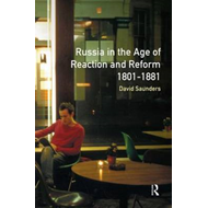 Russia in the Age of Reaction and Reform, 1801-1881 (BOK)