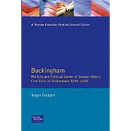 Buckingham: The Life and Political Career of George Villiers, First Duke of Buckingham, 1592-1628 (BOK)
