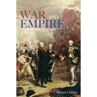 War and Empire: The Expansion of Britain, 1790-1830 (BOK)