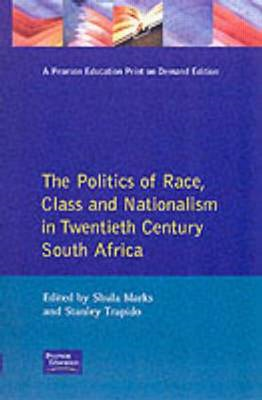 The Politics of Race: Class and Nationalism in Twentieth Century South Africa (BOK)