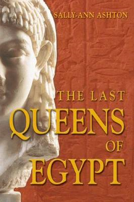 The Last Queens of Egypt: Cleopatra's Royal House (BOK)