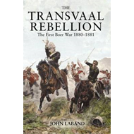 The Transvaal Rebellion: The First Boer War, 1880-1881 (BOK)