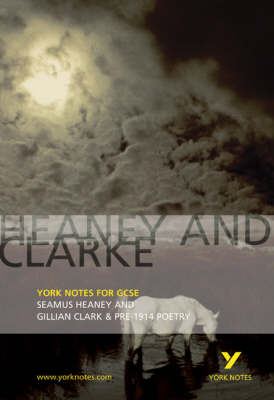 Heaney and Clarke: York Notes for GCSE (BOK)