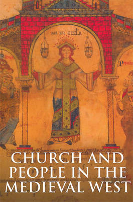 Church and People in the Medieval West, 900-1200 (BOK)