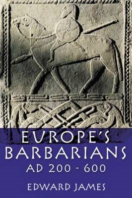 Europe's Barbarians AD 200-600 (BOK)