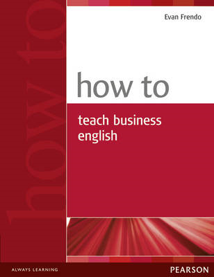 How to Teach Business English (BOK)