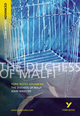 Duchess of Malfi: York Notes Advanced (BOK)