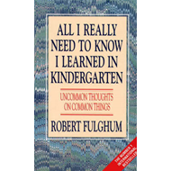 All I Really Need to Know I Learned in Kindergarten (BOK)