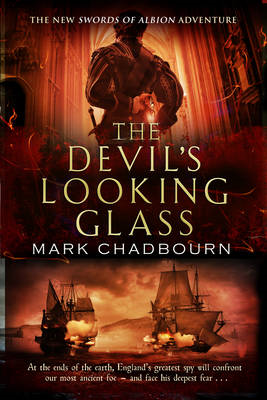 The Devil's Looking-glass: The Sword of Albion Trilogy Book 3 (BOK)