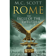Rome: The Eagle of the Twelfth: Rome 3 (BOK)