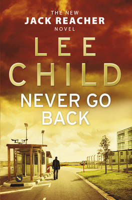 Never Go Back: (Jack Reacher 18) (BOK)