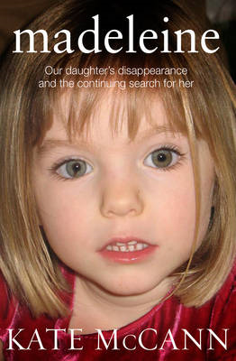 Madeleine: Our Daughter's Disappearance and the Continuing Search for Her (BOK)