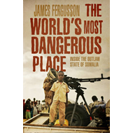 The World's Most Dangerous Place: Inside the Outlaw State of Somalia (BOK)