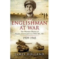 Englishman at War: the Wartime Diaries of Stanley Christophe