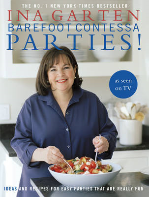Barefoot Contessa Parties!: Ideas and Recipes For Easy Parties That Are Really Fun (BOK)