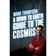 A Down to Earth Guide to the Cosmos (BOK)