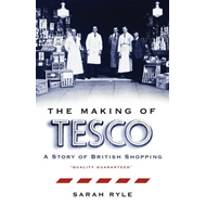Making of Tesco: A Story of British Shopping (BOK)
