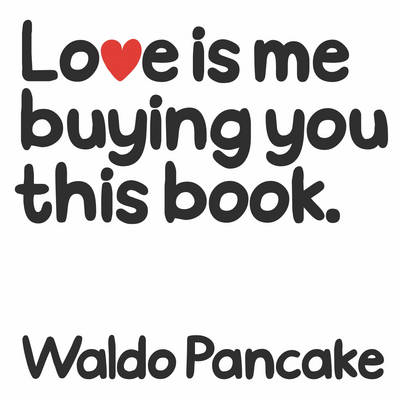 Love is Me Buying You This Book (BOK)