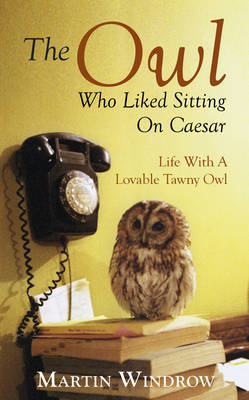 The Owl Who Liked Sitting on Caesar (BOK)
