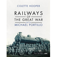 Railways of the Great War with Michael Portillo (BOK)